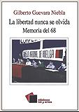 La libertad nunca se olvida. Memoria del 68 (Ensayo)