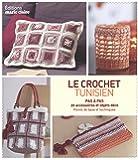 Le crochet tunisien : Pas à Pas 20 accessoires et objets déco
