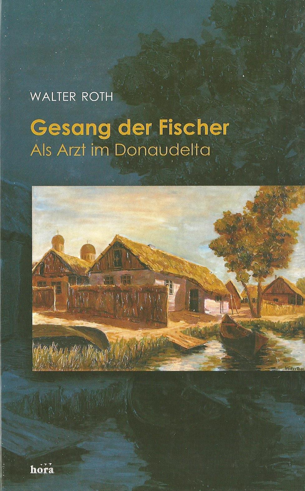 Gesang der Fischer: Als Arzt im Donaudelta