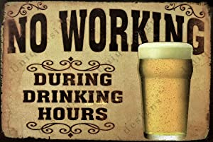 UNiQ Designs Vintage Beer Tin Signs NO WORKING DURING DRINKING HOURS Metal Beer Signs - Bar Signs Vintage Beer Wall decor Alcohol Signs -Funny Signs for Bar Beer Decorations Bar Sign Decor 12x8