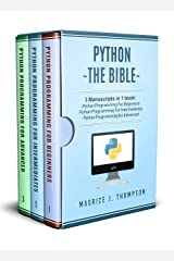 Python:  3 Manuscripts in 1 book: - Python Programming For Beginners - Python Programming For Intermediates - Python Programming for Advanced Kindle Edition
