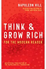 Think and Grow Rich: For the Modern Reader (Official Publication of the Napoleon Hill Foundation) Kindle Edition