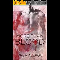 More Than Blood: MMMMM Dark Paranormal romance (Blood Series Book 1)