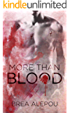 More Than Blood: MMMMM Dark Paranormal romance (Blood Series Book 1)