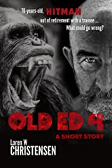OLD ED 4: A Short Story Kindle Edition
