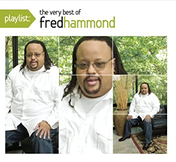 Playlist The Very Best Of Fred Hammond