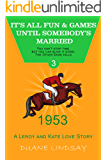It's All Fun and Games Until Somebody's Married: A Kate/Leroy Crime and Love Story (The Rag, The Wire and the Big Store Book 3)