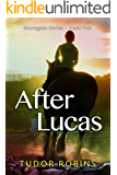 After Lucas (Stonegate Series Book 2)