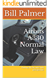 Airbus A330 Normal Law: Putting fly-by-wire into perspective (English Edition)