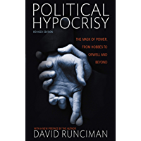 Political Hypocrisy: The Mask of Power, from Hobbes to Orwell and Beyond, Revised Edition