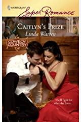 Caitlyn's Prize (Harlequin SuperRomance, No. 1574 / Cowboy Country) Mass Market Paperback