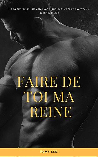 Faire De Toi Ma Reine Une Romance Sauvage Magique Et