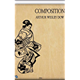Composition: A Series of Exercises in Art Structure for the Use of Students and Teachers [Illustrated edition]