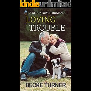 LOVING TROUBLE (Clocktower Romance)