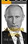 Vladimir Putin: The Biography