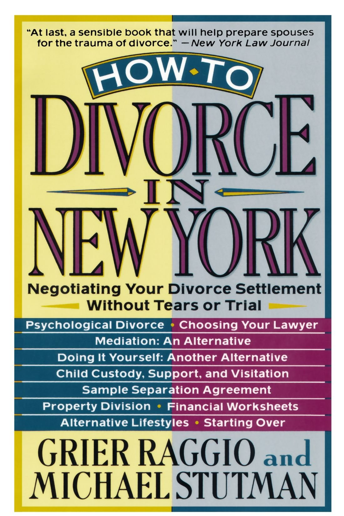How to divorce in new york negotiating your divorce settlement how to divorce in new york negotiating your divorce settlement without tears or trial grier h raggio michael stutman 9780312092733 amazon books solutioingenieria Images