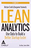 LEAN ANALYTICS:USE DATA TOT BUILD A BETTER START UP FASTER
