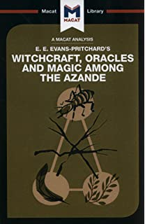 Witchcraft, Oracles and Magic among the Azande: E  E  Evans