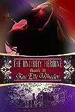 The Unlikely Heroine - Book II: Cinderella Series