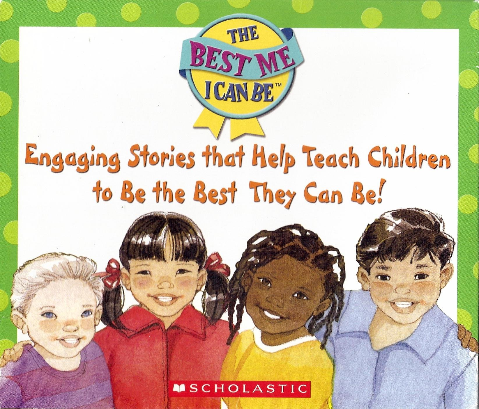 Engaging Stories That Help Teach Children to Be the Best They Can Be (The Best Me I Can Be!) (16 Book Set) pdf