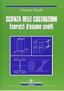 Esercizi Di Scienza Delle Costruzioni Castiglioni Pdf