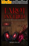 Tarot Unveiled: The Art of Tarot Reading for Beginners
