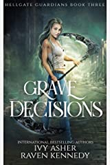 Grave Decisions (Hellgate Guardians Book 3) Kindle Edition