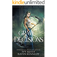 Grave Decisions (Hellgate Guardians Book 3)