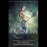 Grave Decisions (Hellgate Guardians Book 3)