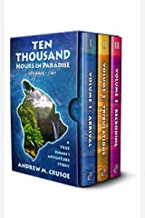 Ten Thousand Hours in Paradise: Volumes 1-3 Kindle Edition