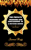 The Private Memoirs and Confessions of a Justified Sinner: By James Hogg - Illustrated (English Edition)