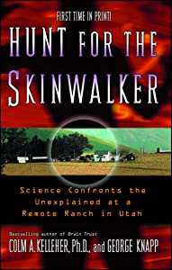 Hunt for the Skinwalker: Science Confronts the Unexplained at a Remote Ranch in Utah