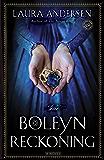 The Boleyn Reckoning: A Novel (The Boleyn Trilogy Book 3)
