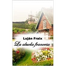 La abuela francesa (Spanish Edition) Jan 14, 2018