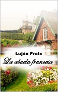 La abuela francesa (Spanish Edition)