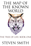 The Map of the Known World (The Tree of Life Book 1)