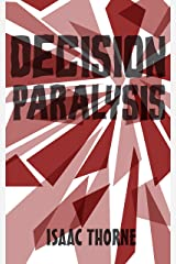 Decision Paralysis Kindle Edition