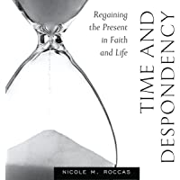 Time and Despondency: Regaining the Present in Faith and Life