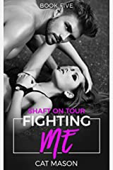 Fighting Me (Shaft on Tour Book 5) Kindle Edition