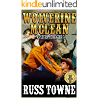 """Wolverine McLean: A Western Adventure From The Author of """"Patch: United States Marshal"""""""