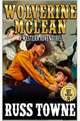 "Wolverine McLean: A Western Adventure From The Author of ""Patch: United States Marshal"" Kindle Edition"