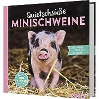 Quietschsüße Minischweine: Die lustige Welt der Mini-Pigs im einzigartigen Fan-Buch