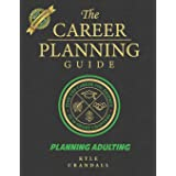 The Career Planning Guide: Planning Adulting