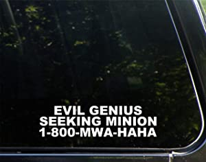 "Evil Genius Seeking Minion 1-800-MWA-HAHA - 8"" x 2"" - Vinyl Die Cut Decal/Bumper Sticker for Helmets, Bikes, Windows, Cars, Trucks, Laptops, Etc."
