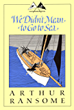 We Didn't Mean to Go to Sea (Swallows and Amazons Book 7)