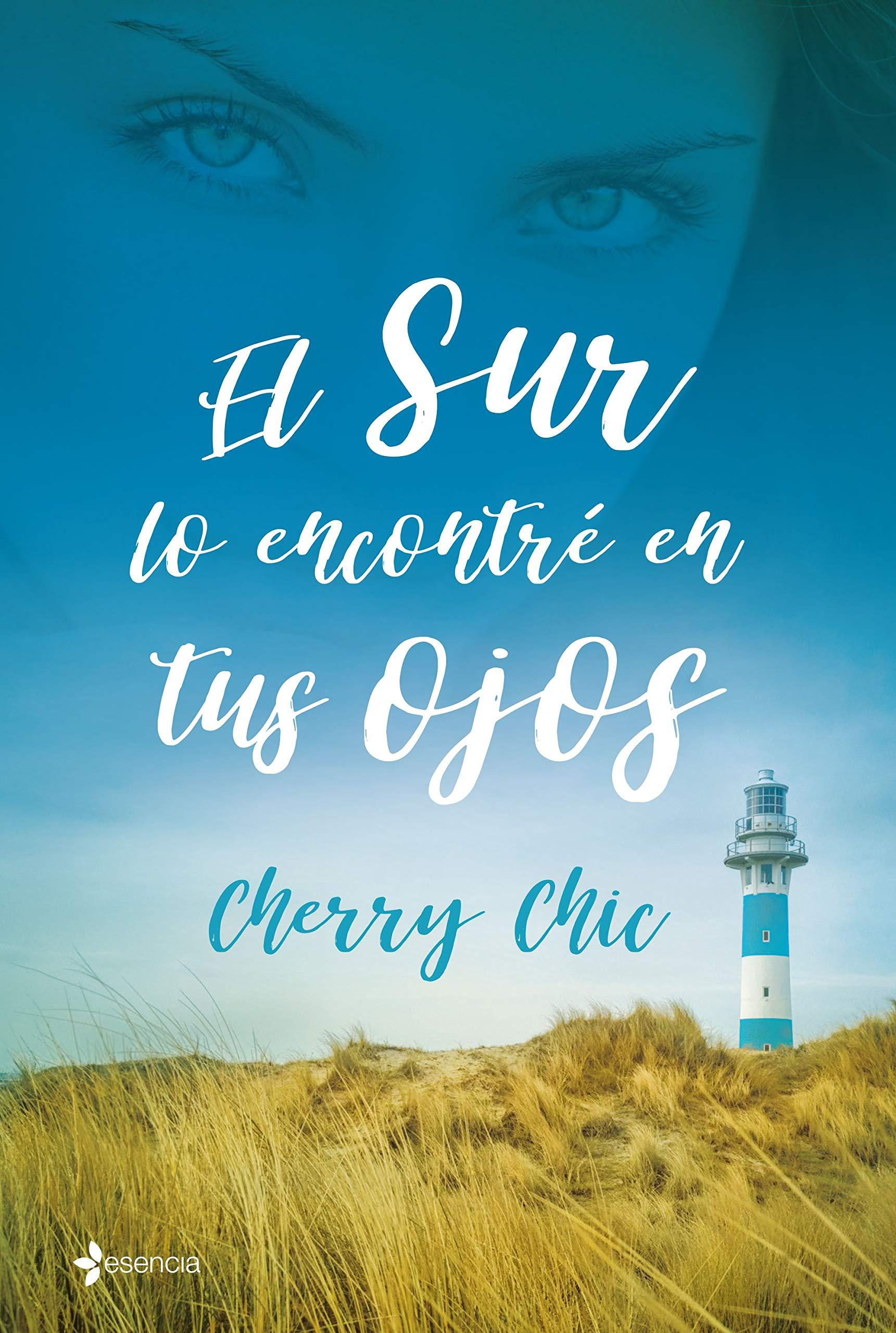 El sur lo encontré en tus ojos (Contemporánea) Tapa blanda – 8 ene 2019 Cherry Chic Esencia 8408199757 Erotic fiction