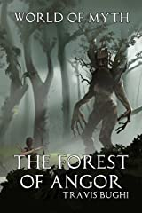 The Forest of Angor (World of Myth Book 2) Kindle Edition