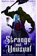 Strange and Unusual (Goth Drow Unleashed Book 1) Kindle Edition