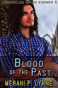 Blood of the Past (Chronicles of an Earned Book 5)