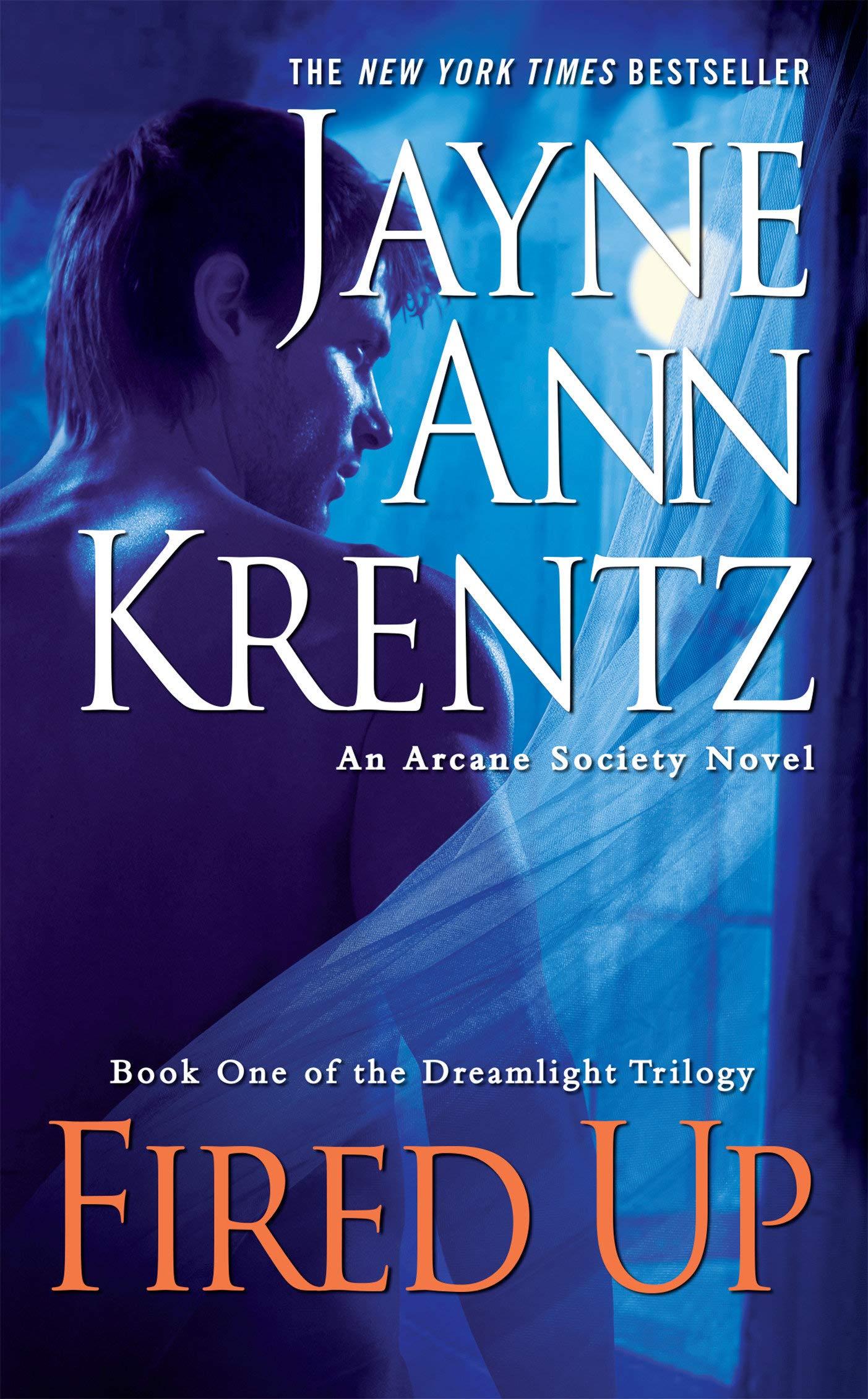 Amazon.com: Fired Up: Book One in the Dreamlight Trilogy (An Arcane Society  Novel) (9780515148787): Jayne Ann Krentz: Books